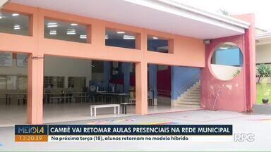 Cambé anuncia retorno das aulas presenciais na rede municipal de ensino - Na próxima terça (18), alunos retornam às aulas no modelo híbrido.