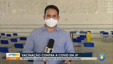 TRF-5 suspende a vacinação contra a Covid-19 de professores de João Pessoa - Prefeitura vai recorrer.
