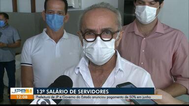 Prefeitura de João Pessoa e Estado anunciam pagamento do 13º salário de servidores - Pagamento de 50% até junho.