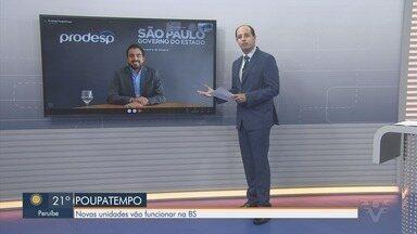Governo de SP anuncia novas unidades do Poupatempo em Cubatão e Itanhaém - Expectativa é que unidades sejam entregues até o fim deste ano.