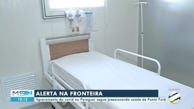 Agravamento da Covid no Paraguai segue pressionando saúde de Ponta Porã - MS2