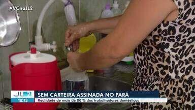 Mais de 80% de trabalhadores domésticos ainda não têm carteira assinada no Pará - Cinco anos após lei, categoria ainda enfrenta desafios.