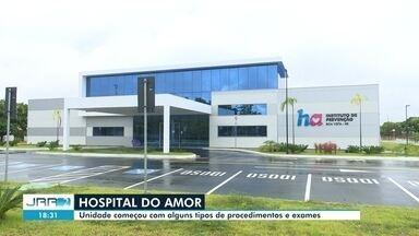 Hospital do Amor, em Boa Vista, começa a realizar procedimentos e exames - Unidade, no entanto, será inaugurada somente em junho.