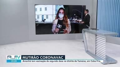 Cabo Frio, RJ, faz mutirão de vacinação com segunda dose da CoronaVac em Tamoios - Mutirão acontece nesta quarta-feira (26).