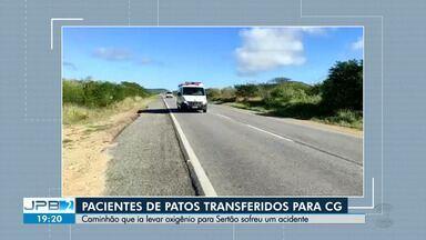 Nove pacientes de Patos são transferidos para Campina Grande - Caminhão que ia levar oxigênio para Sertão sofreu um acidente.