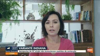 Dagmara Spatuz fala de medidas contra variante indiana do coronavírus em aeroportos de SC - Dagmara Spatuz fala de medidas contra variante indiana do coronavírus em aeroportos de SC