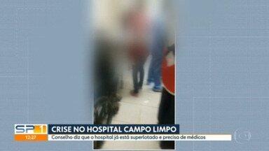 Crise no Hospital Campo Limpo - Conselho diz que o hospital está superlotado e precisa de médicos.