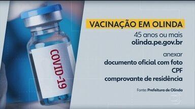 Em Olinda, quem tem 45 anos ou mais pode agendar para se vacinar contra a Covid-19 - Para se vacinar, é preciso levar documento com foto, CPF e comprovante de residência.