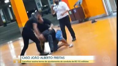 Carrefour assina termo de ajustamento de conduta de R$ 115 milhões pela morte de João Alberto Freitas - Rede de supermercado se compromete a promover ações de combate ao racismo estrutural no Brasil.