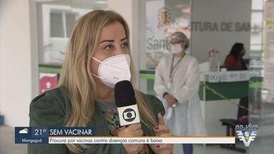 Santos registra baixa procura por vacinas contra doenças comuns - Chefe do Departamento de Vigilância em Saúde do município fala sobre o assunto.