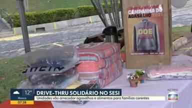 Drive-thru solidário nas unidades do Sesi do estado - Objetivo é arrecadar alimentos e agasalhos.