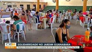 Paróquia oferece almoço a moradores de rua no Jardim Guanabara - Saiba mais em: g1.com.br/ce