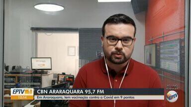 Vacinação contra Covid em Araraquara acontece em 9 pontos - Veja as informações com Rafael de Paula, da CBN.
