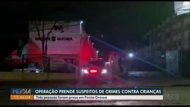 Operação no Paraná combate crimes contra crianças - Três pessoas foram presas durante ação.
