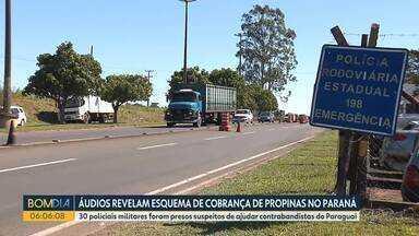 Áudios revelam esquema de cobrança de propinas envolvendo policiais do Paraná - Eles são suspeitos de ajudar contrabandistas vindos do Paraguai