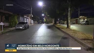 Briga familiar termina em morte, no bairro Lindéia, região do Barreiro - Segundo a polícia, o homem de 26 anos foi morto pelos primos na porta de casa.