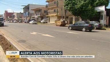 Avenidas Cora de Carvalho e Padre Júlio, em Macapá, devem virar mão única em setembro - Mudanças iniciadas em 2020 sinalizaram as vias, mas sentido único ainda não foi implantado na vias, que ligam o Centro à Zona Oeste.