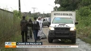Criança é encontrada morta com vários tiros pelo corpo, em Paulista - Crime aconteceu em Maranguape II e a polícia investiga o que teria motivado o homicídio