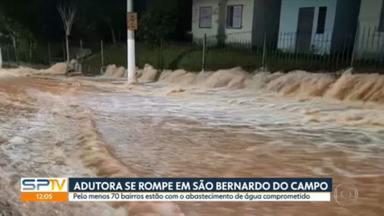 Rompimento de adutora afeta fornecimento de água em ao menos 70 bairros de São Bernardo do Campo - Moradores da região estão enfrentando o problema desde a madrugada de domingo (8), quando o estrondo ocorreu. Segundo a Sabesp, o abastecimento do município será normalizado até o final desta segunda-feira (9).
