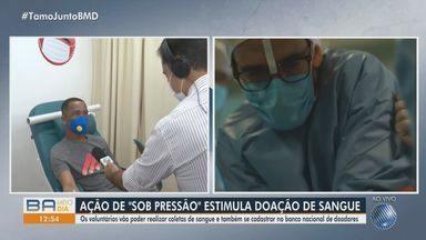 Ação da série 'Sob Pressão', estimula doação de sangue em Salvador e municípios da BA - Interessados em realizar a doação podem se cadastrar no banco nacional de doadores.