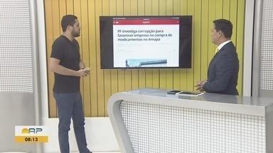 G1 Amapá detalha operação da PF na Secretaria de Saúde e leilão do Porto de Santana - Confira os destaques do G1 Amapá desta sexta-feira (13).