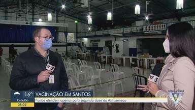Cidades da Baixada Santista suspendem vacinação de maiores de 18 anos por falta de doses - Em Santos, postos atendem apenas para aplicação da segunda dose da AstraZeneca.