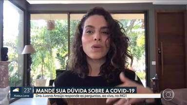 Infectologista Luana Araújo responde a perguntas sobre a transmissão do coronavírus - Uma das dúvidas é sobre quando a pessoa, ao receber a segunda dose, fica completamente imunizada.