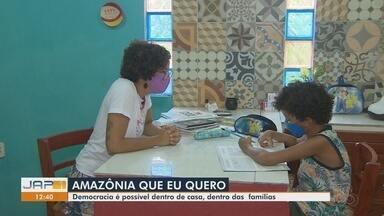 Amazônia Que Eu Quero: democracia dentro de casa com apoio das famílias é possível - Família também é considerada uma pequena sociedade, onde direitos e deveres devem ser cumpridos.