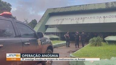 Operação Anosmia: servidor é preso por receber vantagem para fraudar licitação no Amapá - Polícia Federal cumpriu mandados na sede da Secretaria de Saúde do estado, residências e empresas na manhã desta sexta-feira (13).