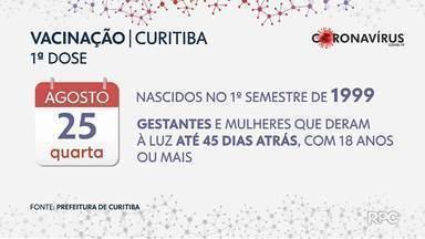 Curitiba vacina pessoas nascida no 1º semestre de 1999 - Grávidas e mulheres que deram à luz recentemente também serão imunizadas