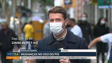 Banco Central anuncia medidas para deixar uso do PIX mais seguro - Entre as mudanças está o limite de R$ 1.000,00 para soma das operações realizadas entre pessoas físicas das 20 horas às 6 horas.