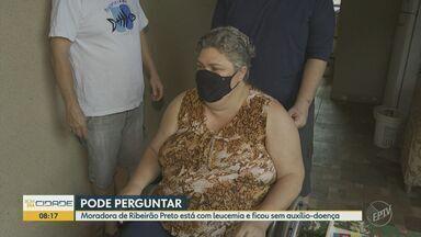 'Pode Perguntar': moradora de Ribeirão Preto tem dificuldade para conseguir auxílio-doença - Advogada especialista em previdência explica caso e tira dúvidas de telespectadores.