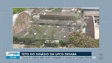 Teto de ginásio de esportes da UFCG desaba - Causas do acidente estão sendo investigadas no campus em Campina Grande.