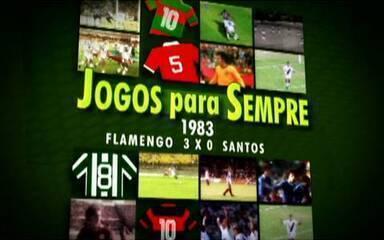 Jogos para Sempre: Flamengo vence Santos e conquista Brasileirão de 1983