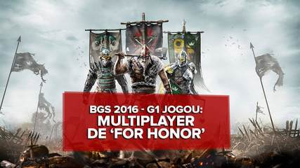 G1 jogou multiplayer de 'For Honor' durante a BGS 2016
