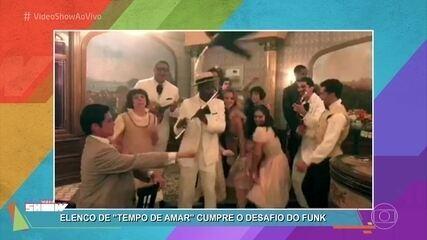Elenco de 'Tempo de Amar' aceita desafio e dança funk