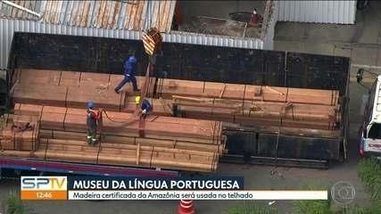 Madeira certificada da Amazônia será usada no telhado do Museu da Língua Portuguesa