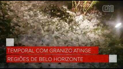 Temporal com granizo atinge regiões de Belo Horizonte