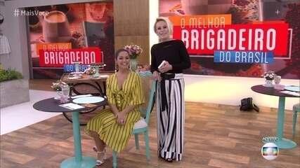 'Mais Você' tem segunda eliminatória do concurso 'O Melhor Brigadeiro do Brasil'