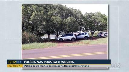 Polícia apura morte e corrupção no Hospital Universitário de Londrina