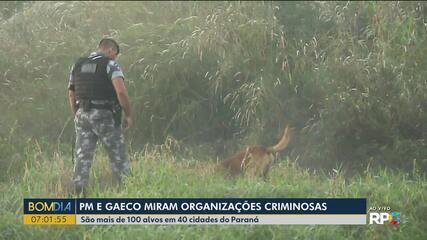 Policiais fazem operação em Londrina para combater as organizações criminosas