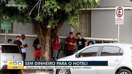 Jogadores do Atlético Rioverdense são impedidos de deixar hotel por falta de pagamento
