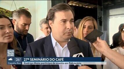 Romeu Zema e Rodrigo Maia participam de Seminário do Café em Patrocínio