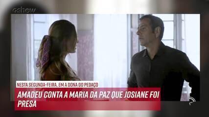 Resumo do dia - 04/11 – Amadeu conta a Maria da Paz que Josiane foi presa