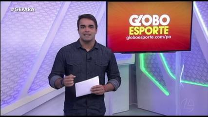 Veja a íntegra do Globo Esporte Pará desta terça-feira, dia 26