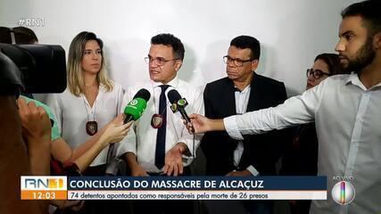 Polícia Civil conclui inquérito e indicia 74 pessoas pelo Massacre de Alcaçuz