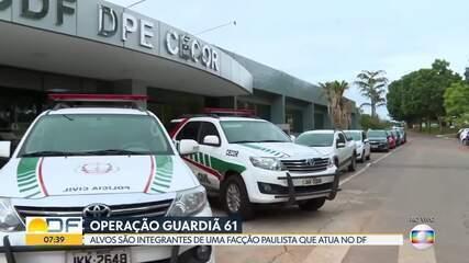 Polícia Civil do DF faz 'Operação Guardiã 61', contra facção criminosa de atuação nacional