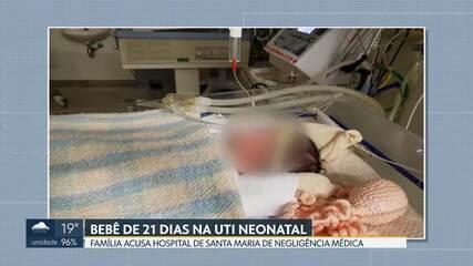 Bebê está na uti neonatal e pais acusam o Hospital de Santa Maria por negligência médica