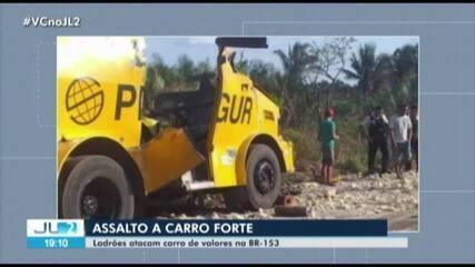 Assaltantes explodem carro-forte na BR-153, em Santa Maria das Barreiras
