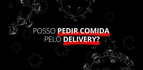 Coronavírus: posso pedir comida pelo delivery?